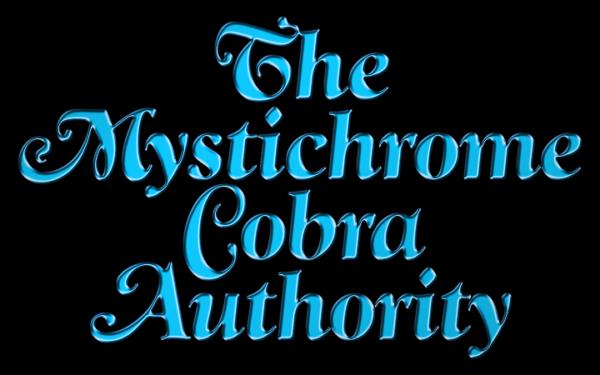 The Mystichrome Cobra Authority